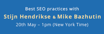 SEO Webinar with 2 experts! How Stijn increased the organic traffic by 500% and how Mike made us #1 in Google for two hottest search queries