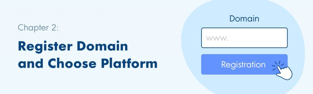 Register Domain and Choose Platform