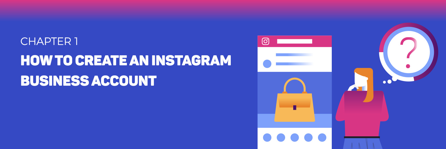 Chapter 1: Create Business Account On Instagram