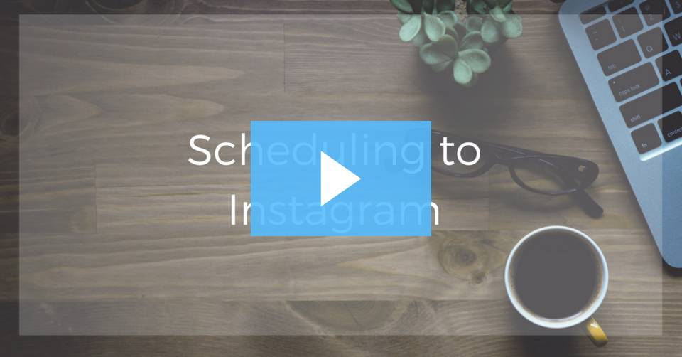 Scheduling to Instagram